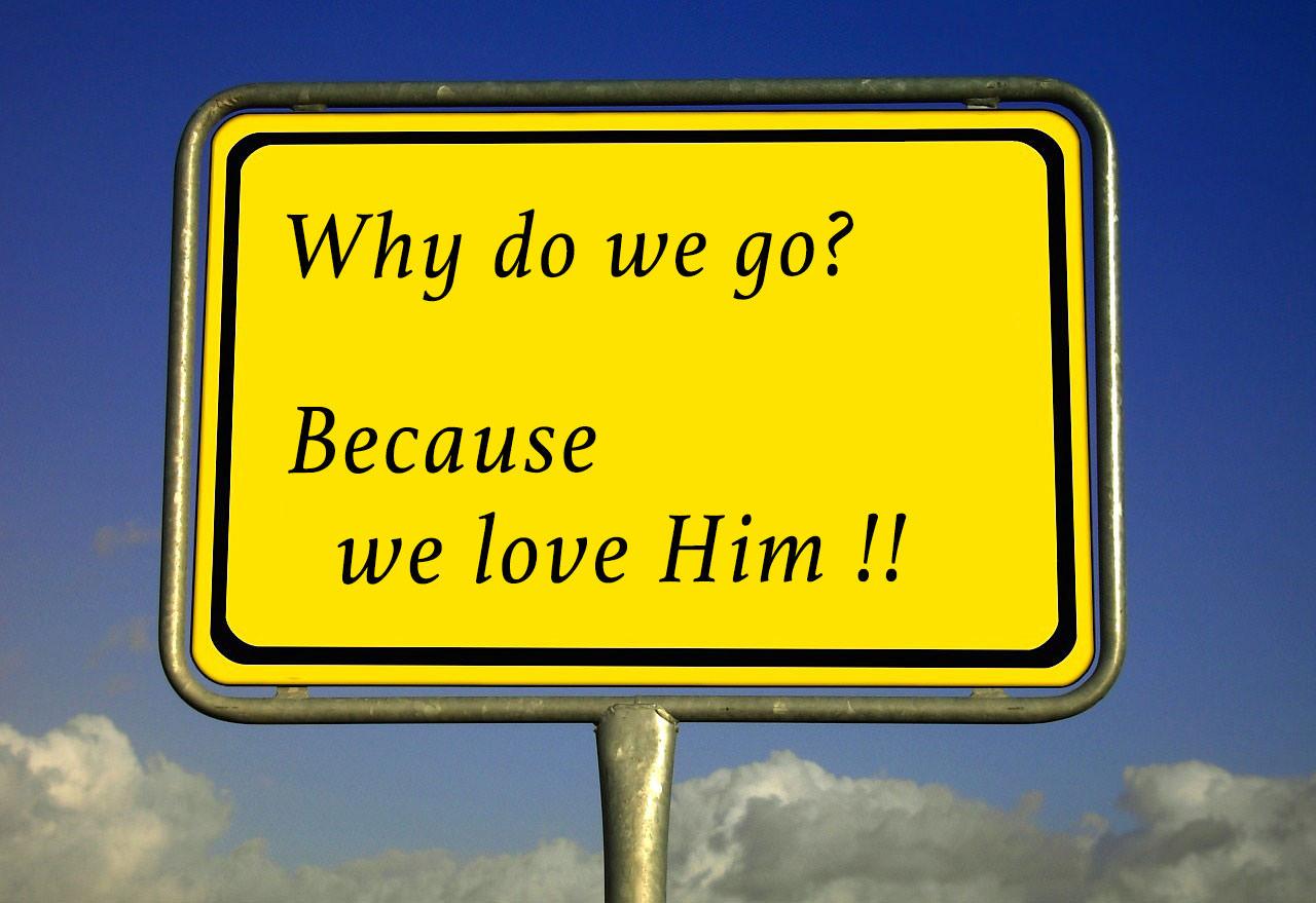 why do we go?
